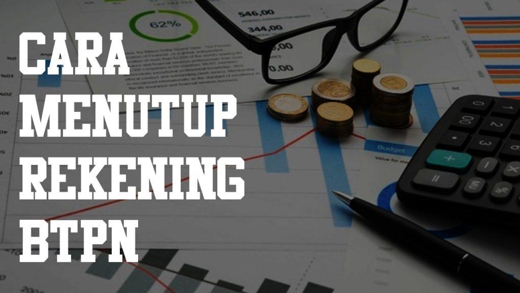 Berikut Cara Mudah Menutup Rekening Bank Btpn Blog Kredibel